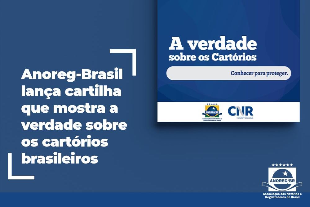 Anoreg-Brasil Lança Cartilha Que Mostra A Verdade Sobre Os Cartórios Brasileiros